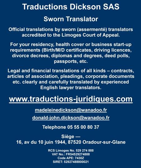 Traductions Dickson SAS,official translations by sworn assermente translators accredited to the Limoges Court of Appeal,residency,health cover,business start up,birth,marriage,death certificates,driving licences,divorce decrees,diplomas,degrees,deed polls,passports,legal and financial translations,contracts,articles of association,pleadings,corporate documents